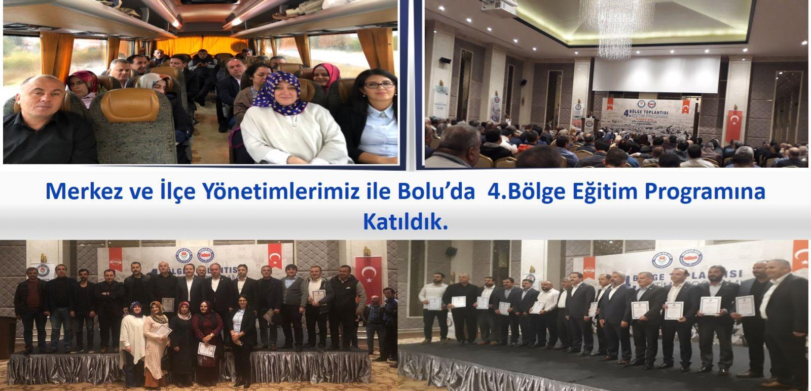 Merkez ve İlçe Yönetimleri ile Bolu İlinde ki Eğitime Katılım Sağladık .
